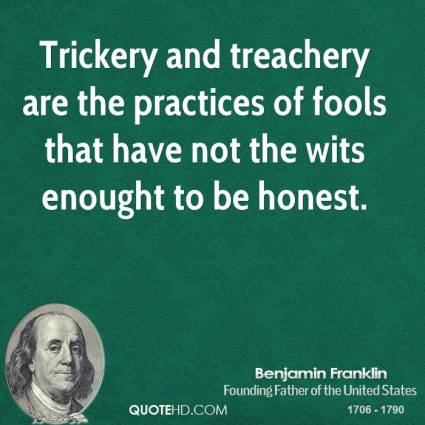 benjamin-franklin-quote-trickery-and-treachery-are-the-practices-of